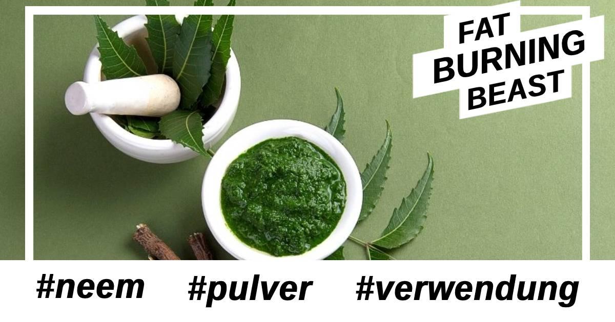 Was sind die gesundheitlichen Wirkungen Neem Pulver?